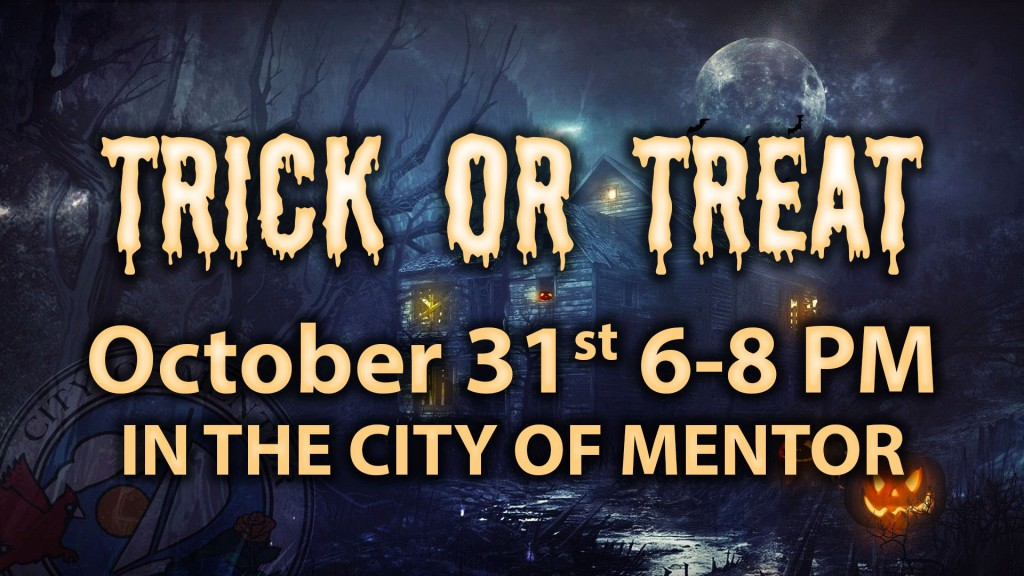 Mentor Ohio Halloween 2020 Trick or Treat Hours   City of Mentor, Ohio